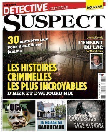 Couverture du magazine Suspect n°2 : 30 enquêtes que vous n'oublierez jamais